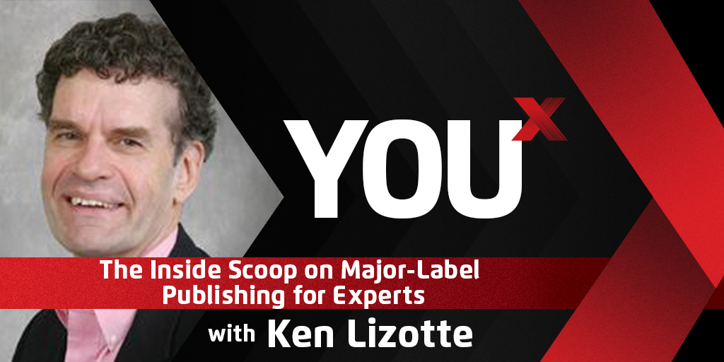 Ken Lizotte Shares the Inside Scoop on Major-Label Publishing for Experts | YouX Podcast 026
