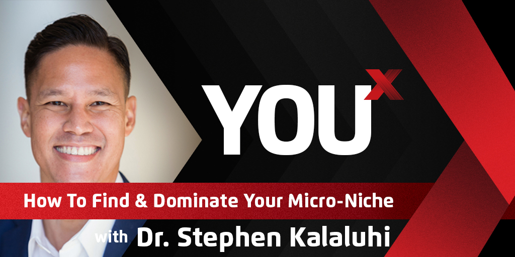 Dr. Stephen Kalaluhi on How To Find & Dominate Your Micro-Niche | YouX Podcast 032