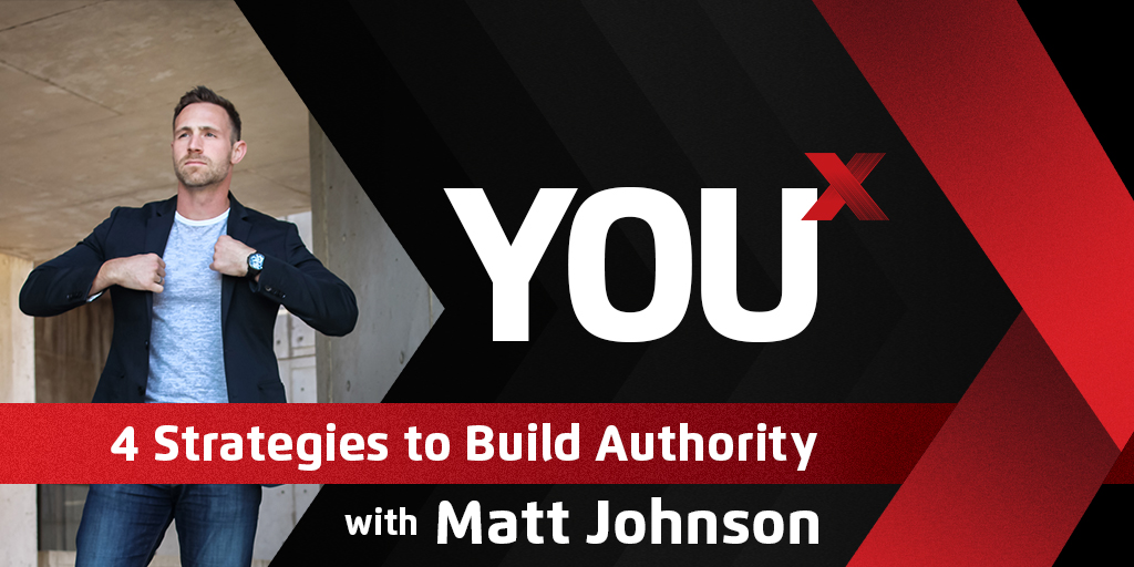 4 Strategies to Build Authority | YouX Podcast 034