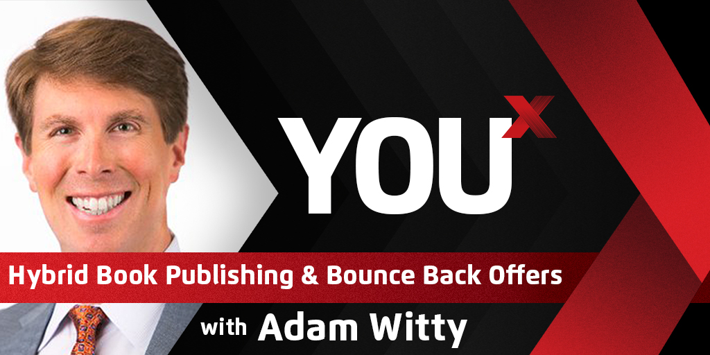 Adam Witty on Hybrid Book Publishing & Bounce Back Offers | YouX Podcast 052