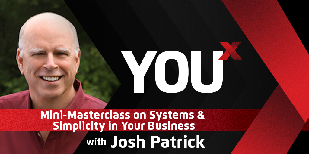Josh Patrick: Mini-Masterclass on Systems & Simplicity in Your Business  | YouX Podcast 047
