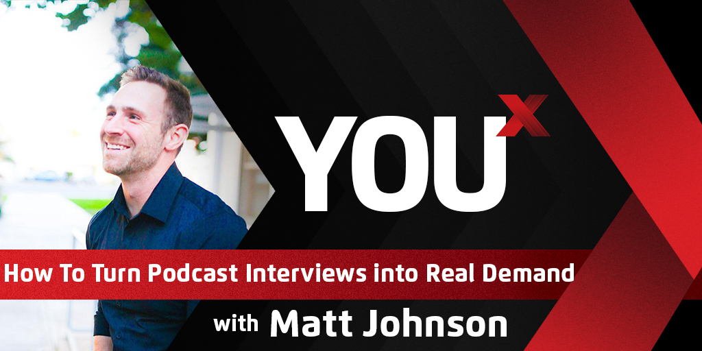 How To Turn Podcast Interviews into Real Demand | YouX Podcast 062