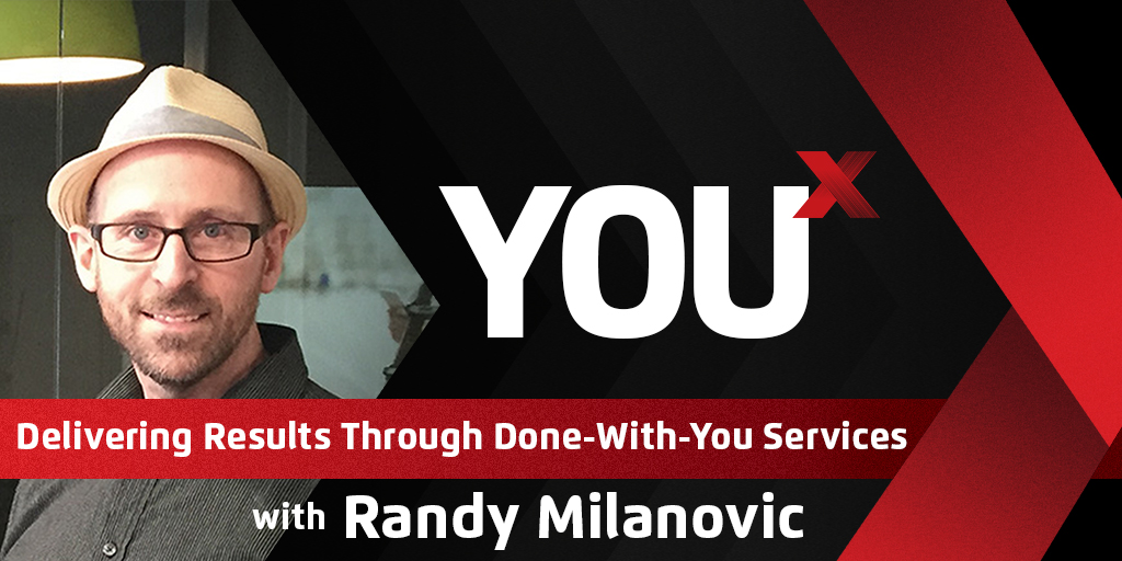 Randy Milanovic on Delivering Results Through Done-with-You Services