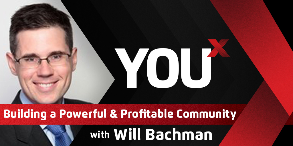 Will Bachman on Building a Powerful & Profitable Community