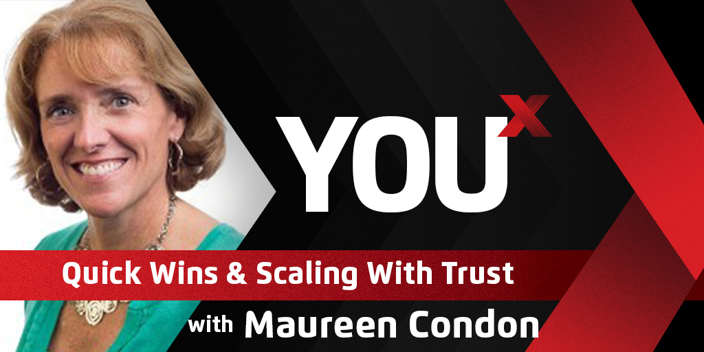 Maureen Condon on Quick Wins & Scaling With Trust