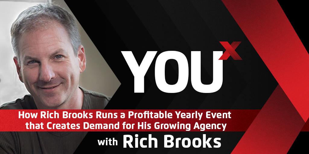 How Rich Brooks Runs a Profitable Yearly Event that Creates Demand for His Growing Agency