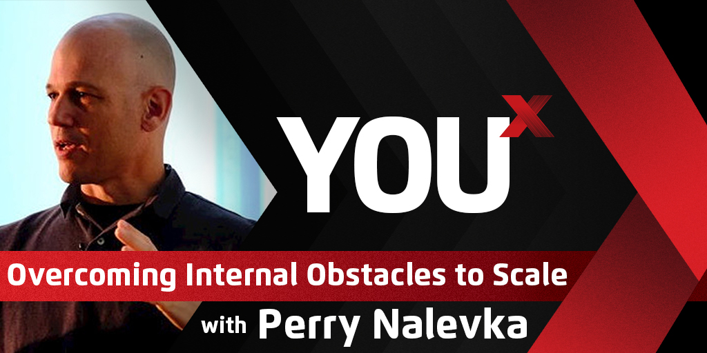 Perry Nalevka on Overcoming Internal Obstacles to Scale