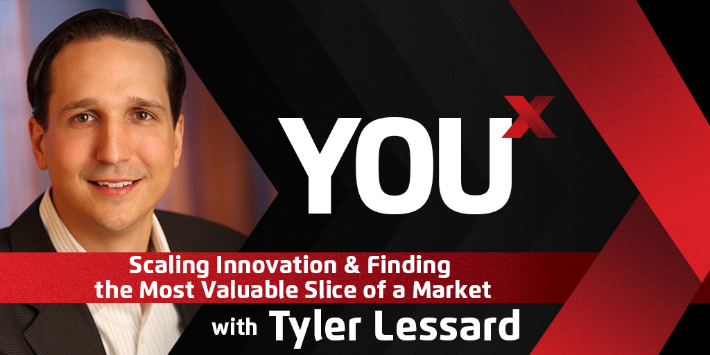 Tyler Lessard on Scaling Innovation & Finding the Most Valuable Slice of a Market