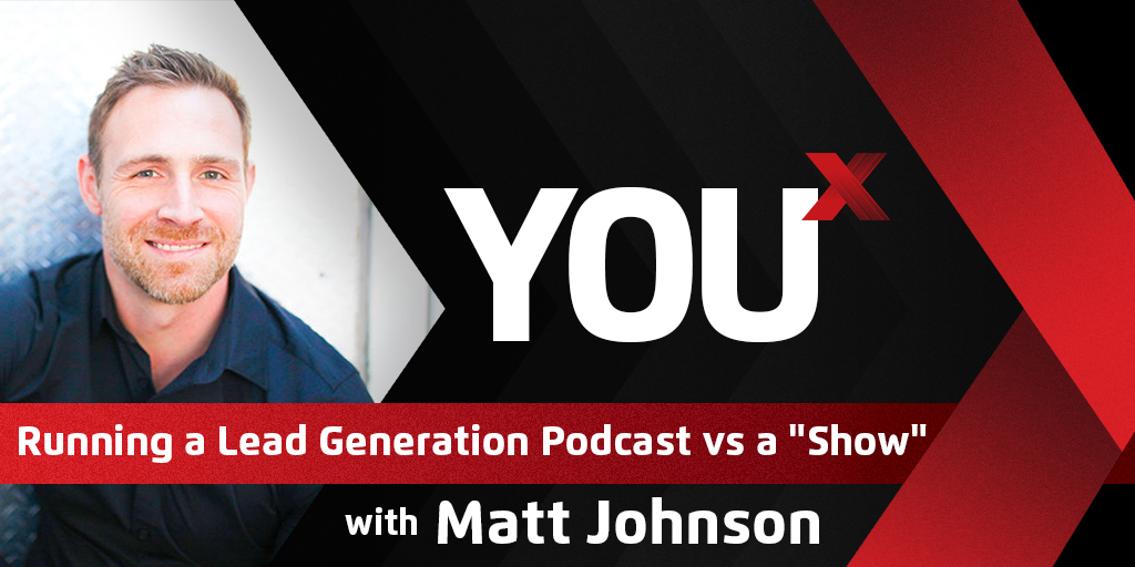 "Running a Lead Generation Podcast vs a ""Show"""