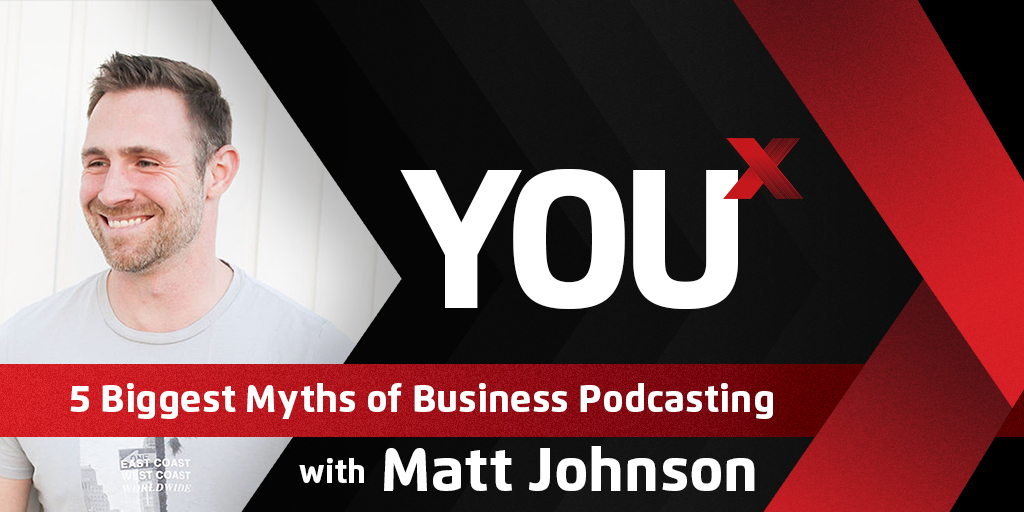 5 Biggest Myths of Business Podcasting