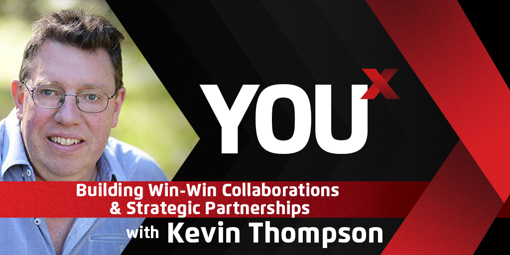 Kevin Thompson on Building Win-Win Collaborations & Strategic Partnerships