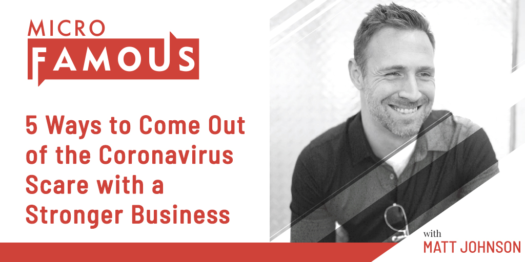 5 Ways to Come Out of the Coronavirus Scare with a Stronger Business