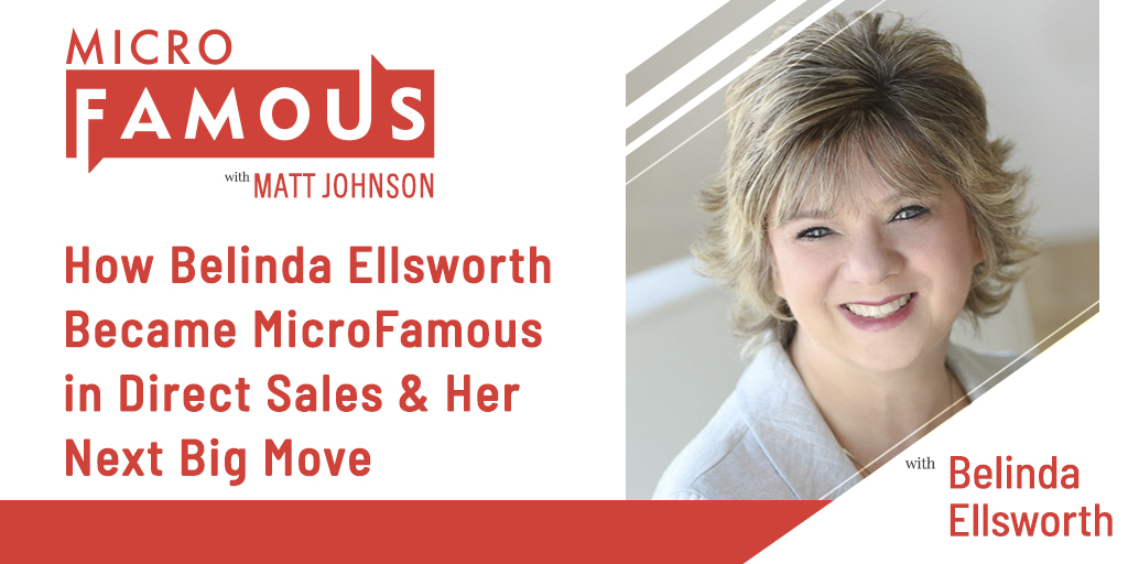 How Belinda Ellsworth Became MicroFamous in Direct Sales & Her Next Big Move
