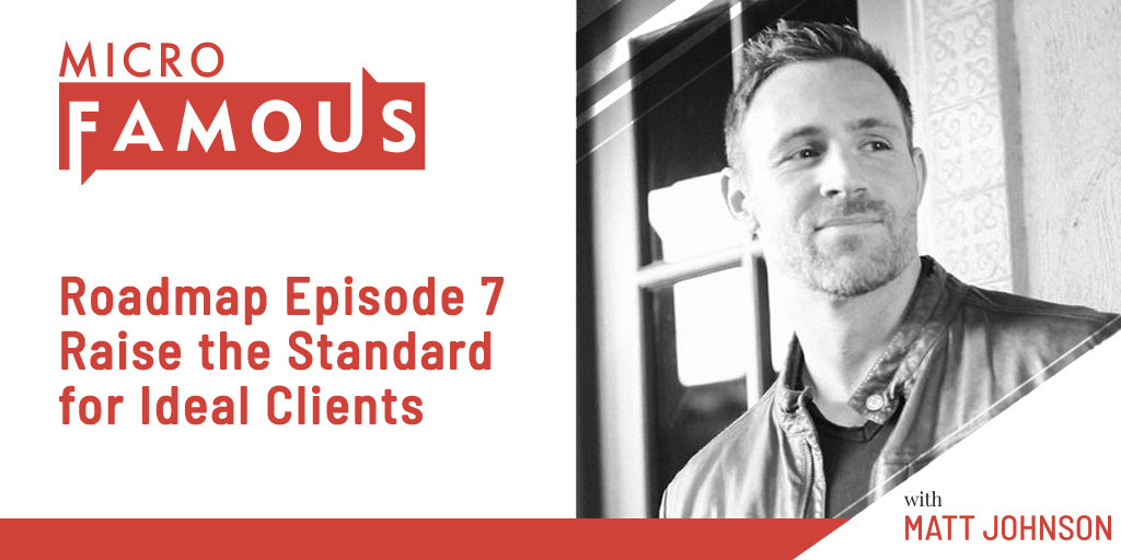 Roadmap Episode 7 – Raise the Standard for Ideal Clients
