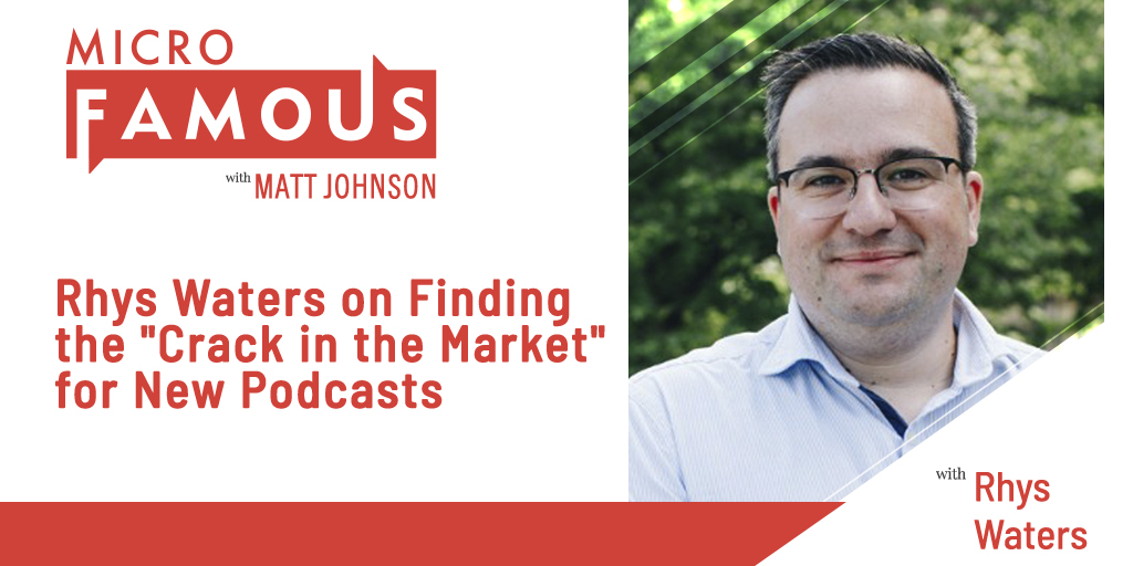 "Rhys Waters on Finding the ""Crack in the Market"" for New Podcasts"