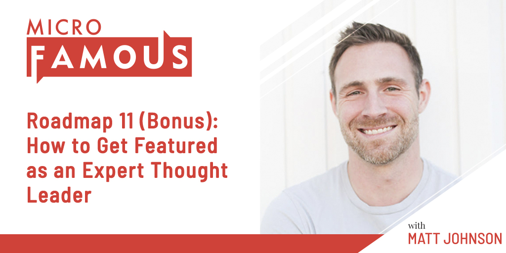 Roadmap 11 (Bonus): How to Get Featured as an Expert Thought Leader