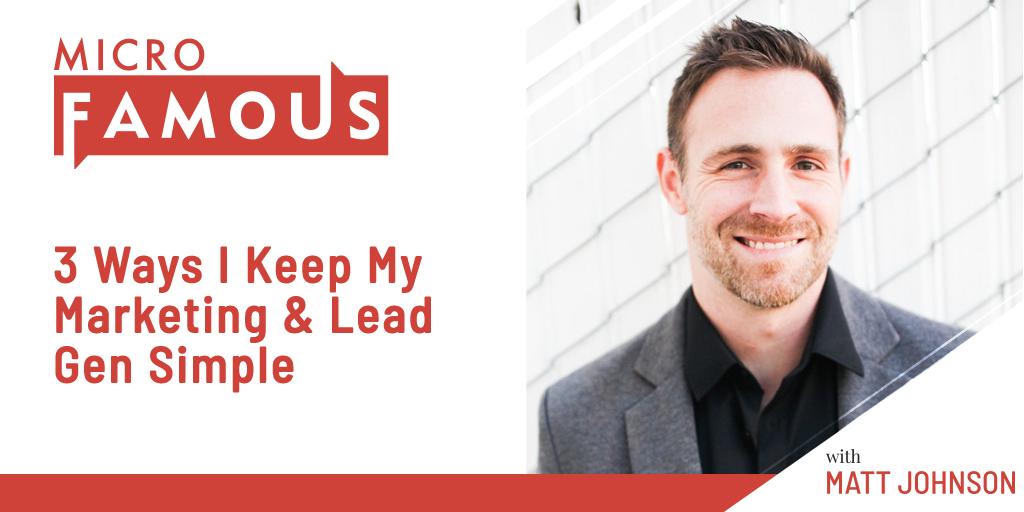 3 Ways I Keep My Marketing & Lead Gen Simple