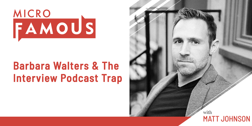 Barbara Walters & The Interview Podcast Trap