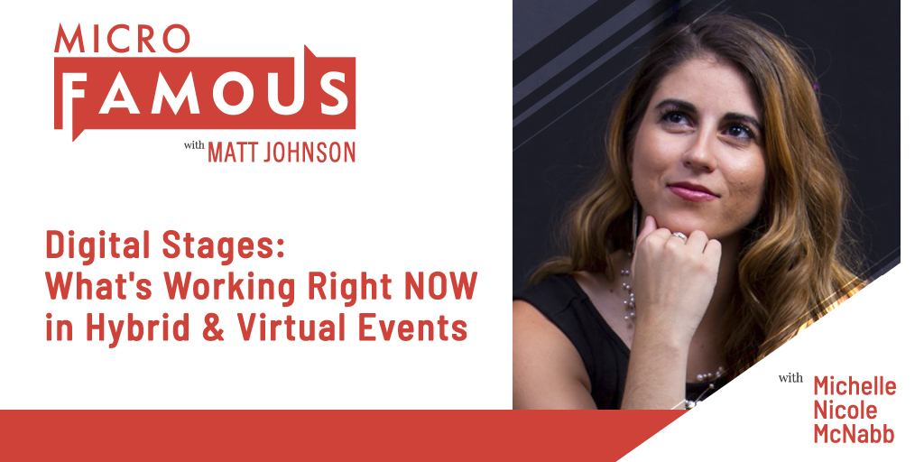 Digital Stages: What's Working Right NOW in Hybrid & Virtual Events w/Michelle Nicole McNabb