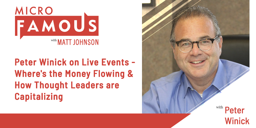 Peter Winick on Live Events - Where's the Money Flowing & How Thought Leaders are Capitalizing