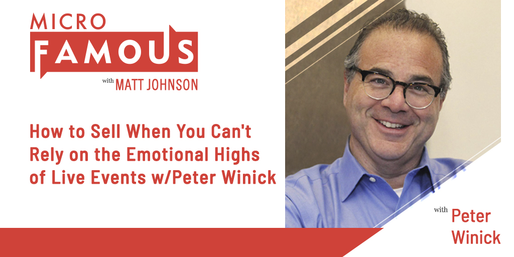 How to Sell When You Can't Rely on the Emotional Highs of Live Events w/Peter Winick