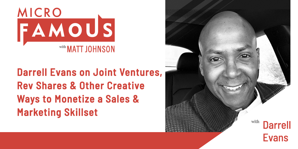 Darrell Evans on Joint Ventures, Rev Shares & Other Creative Ways to Monetize a Sales & Marketing Skillset