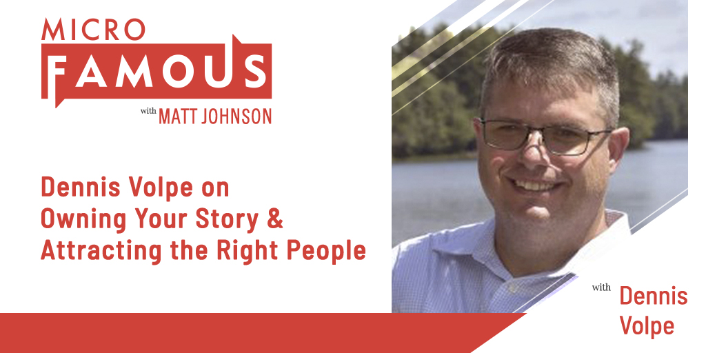 Dennis Volpe on Owning Your Story & Attracting the Right People