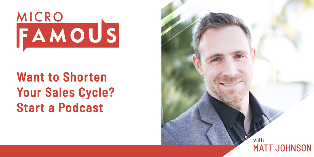 Want to Shorten Your Sales Cycle? Start a Podcast
