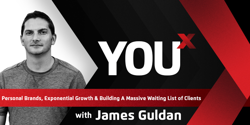 James Guldan on Personal Brands & Exponential Growth: YouX Podcast 002