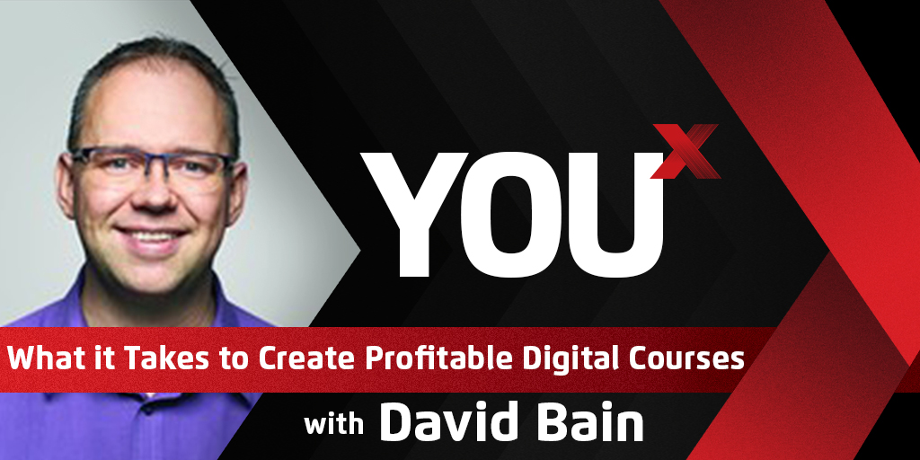 David Bain on What it Takes to Create Profitable Digital Courses  | YouX Podcast 043