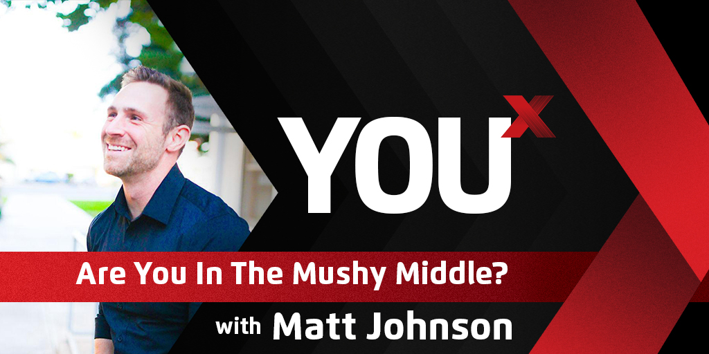 Are You In The Mushy Middle?