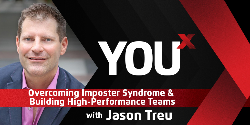 Jason Treu on Overcoming Imposter Syndrome & Building High-Performance Teams