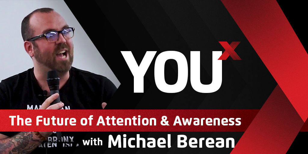 Michael Berean on the Future of Attention & Awareness
