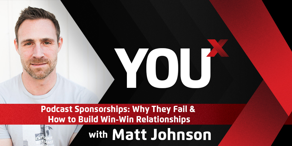Podcast Sponsorships: Why They Fail & How to Build Win-Win Relationships