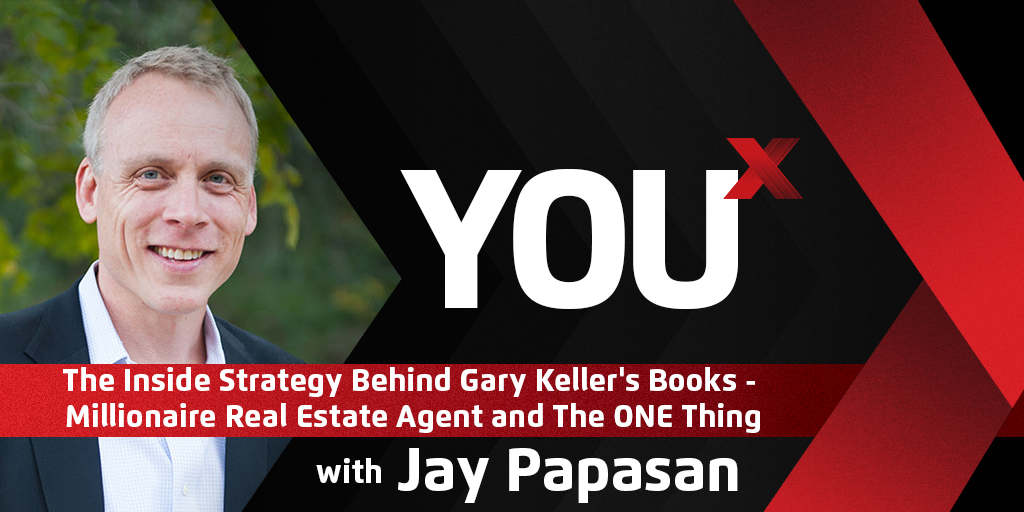 Jay Papasan on the Inside Strategy Behind Gary Keller's Books – Millionaire Real Estate Agent and The ONE Thing