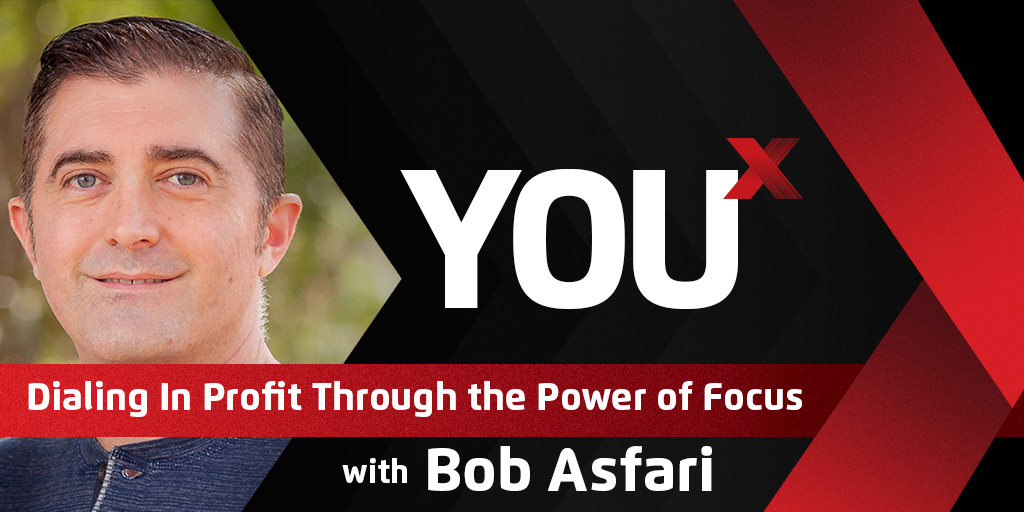 Bob Asfari on Dialing In Profit Through the Power of Focus