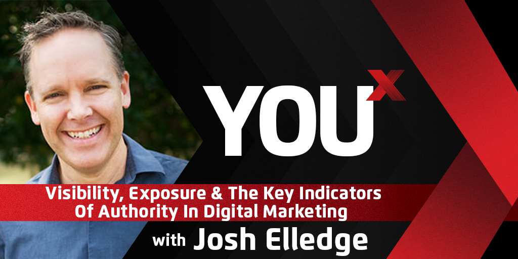 Josh Elledge On Visibility, Exposure & The Key Indicators of Authority in Digital Marketing