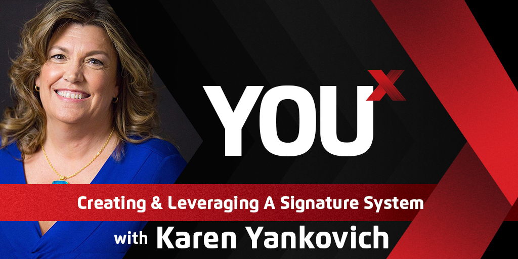 Karen Yankovich on Creating & Leveraging A Signature System