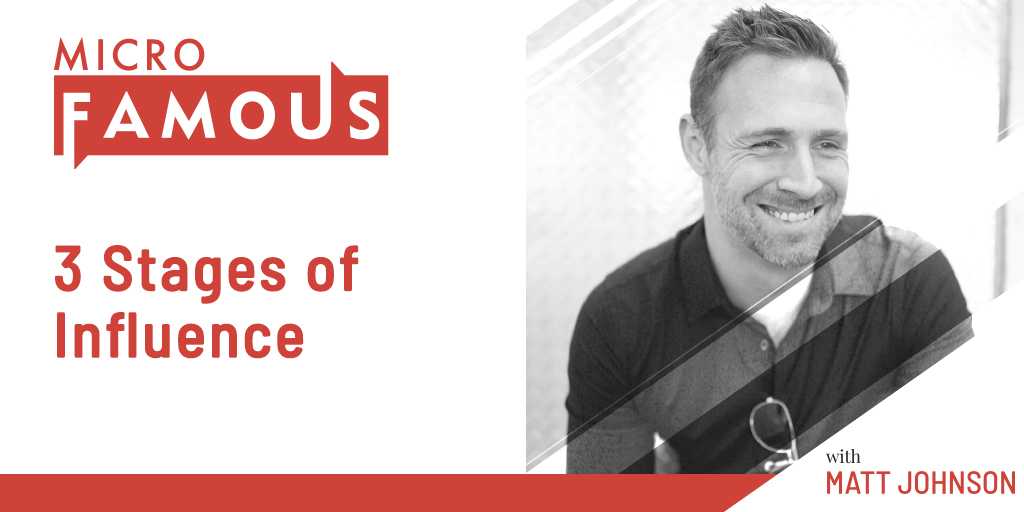 MicroFamous – 3 Stages of Influence