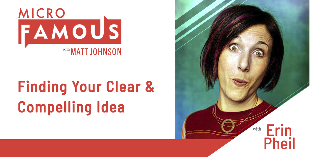Erin Pheil on Finding Your Clear & Compelling Idea