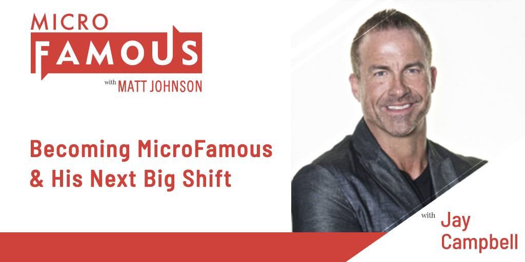 Jay Campbell on Becoming MicroFamous & His Next Big Shift