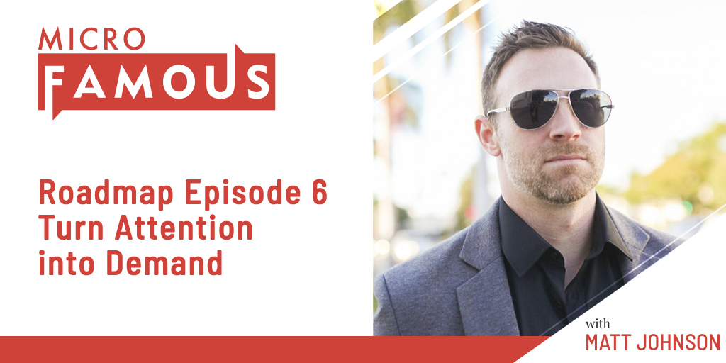 Roadmap Episode 6 – Turn Attention into Demand