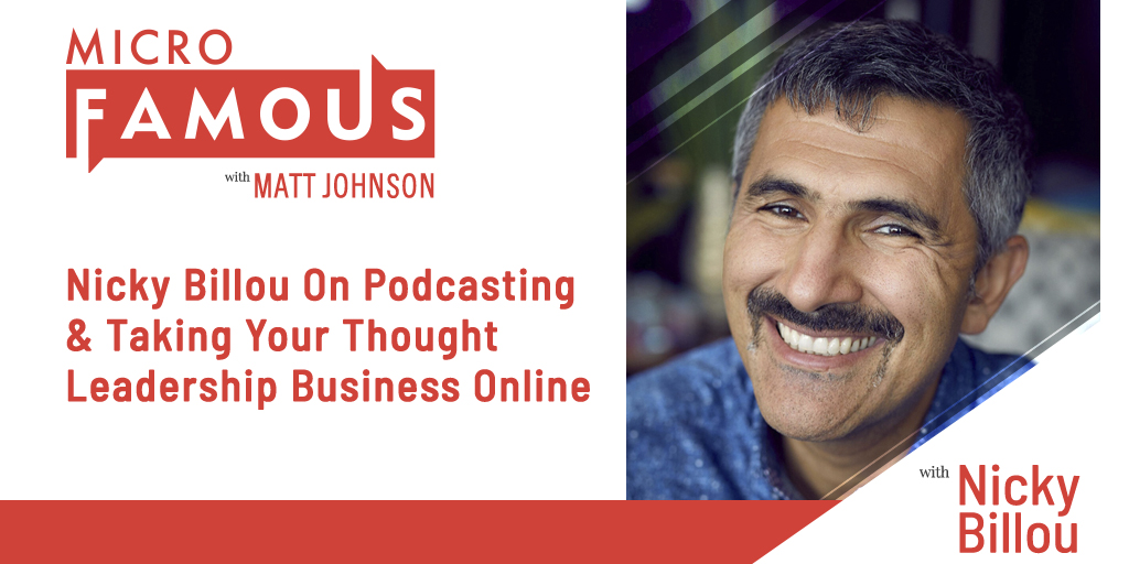 Nicky Billou On Podcasting & Taking Your Thought Leadership Business Online