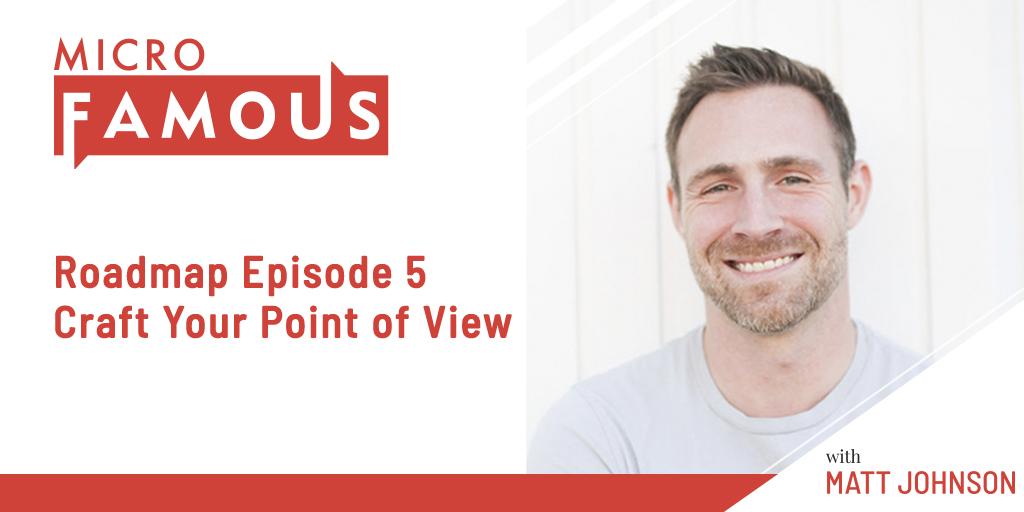 Roadmap Episode 5 – Craft Your Point of View