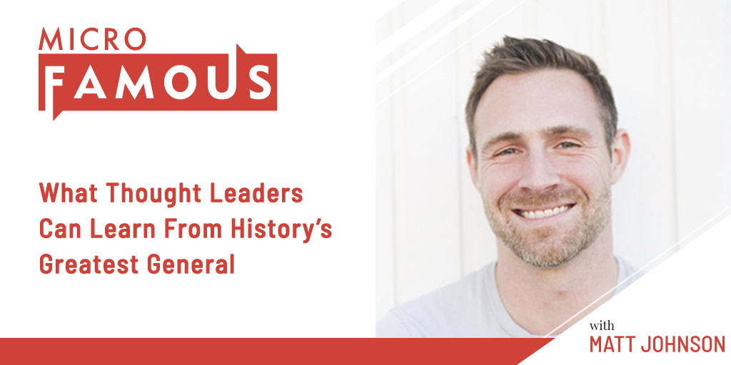 What Thought Leaders Can Learn From History's Greatest General