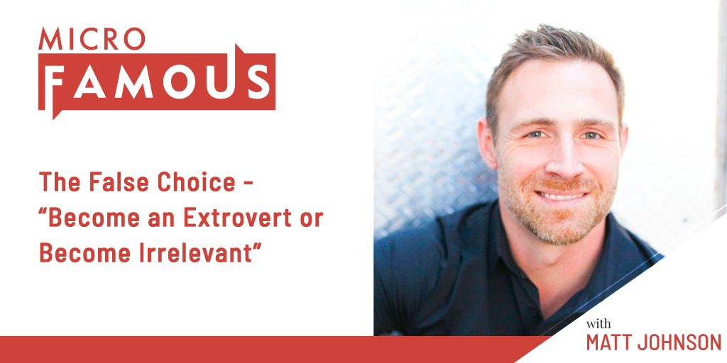 "The False Choice – ""Become an Extrovert or Become Irrelevant"""