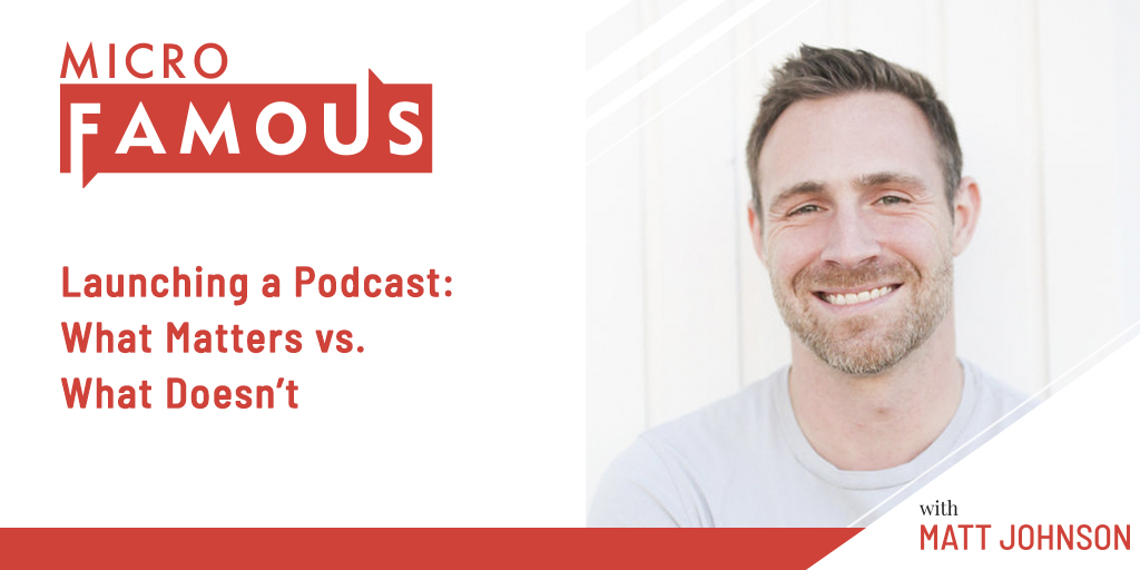 Launching a Podcast: What Matters vs. What Doesn't